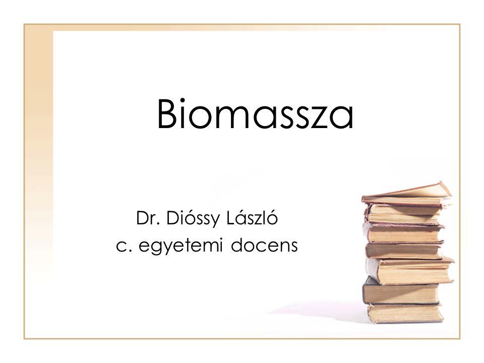 Biomassza Definíció: Elhalt szerves anyagok tömegének összessége,melyek fotoszintézissel vagy organizmusok átalakító tevékenysége révén jönnek létre, illetve ezek melléktermékei, kivétel az emberi test.