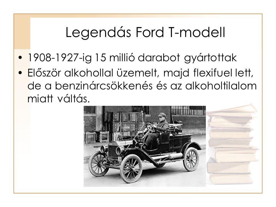 Legendás Ford T-modell 1908-1927-ig 15 millió darabot gyártottak Először alkohollal üzemelt, majd flexifuel lett, de a benzinárcsökkenés és az alkohol