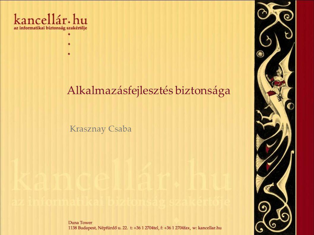 Alkalmazásfejlesztés biztonsága Krasznay Csaba