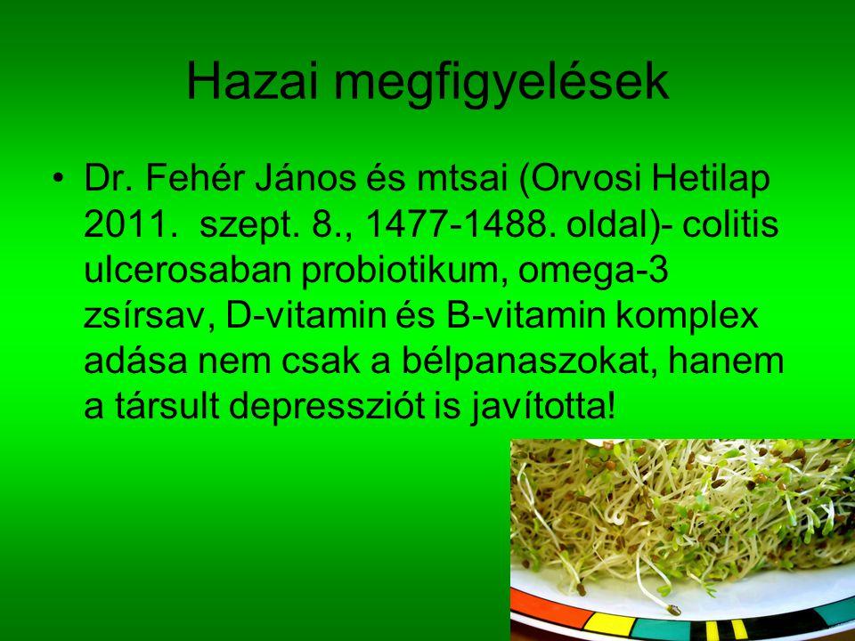Hazai megfigyelések Dr. Fehér János és mtsai (Orvosi Hetilap 2011. szept. 8., 1477-1488. oldal)- colitis ulcerosaban probiotikum, omega-3 zsírsav, D-v
