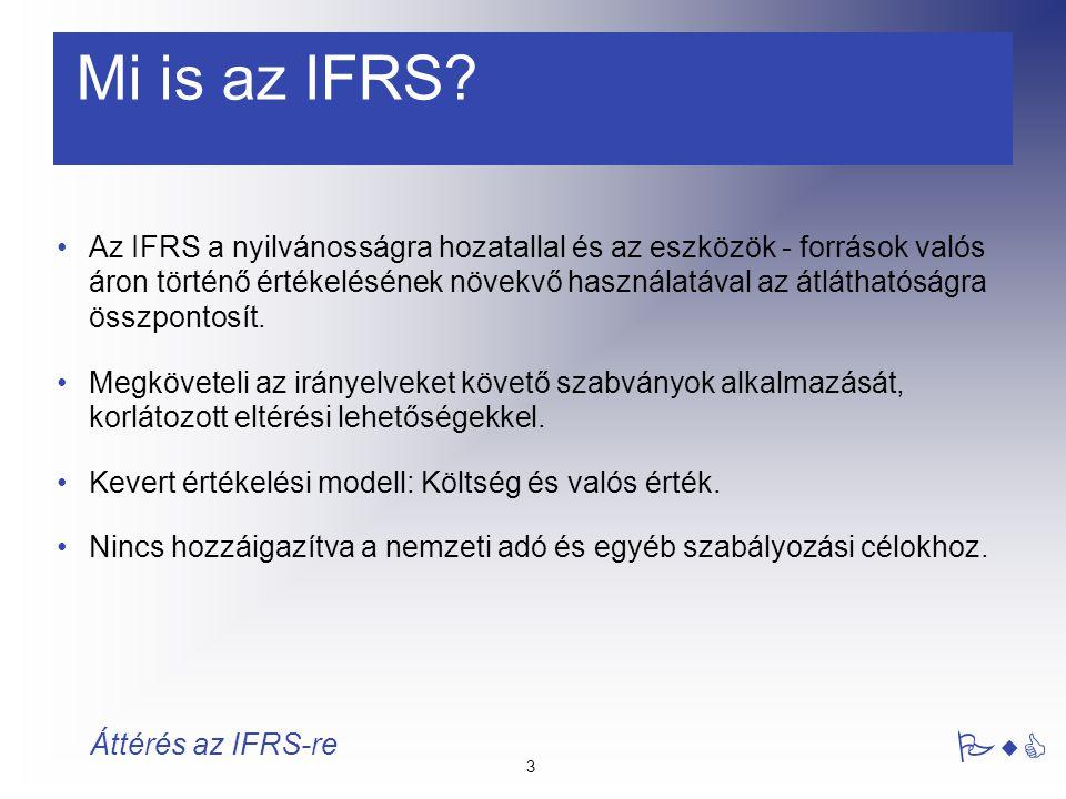 14 PwC Áttérés az IFRS-re IFRS 1 Mentességek/kivételek 3 kötelező kivétel A pénzügyi eszközök és források kivezetése Becslések Fedezeti ügyletek elszámolása 6 a választható mentességekből Üzleti Kombinációk Ingatlanok, gépek és berendezések, befektetések, immateriális javak Személyi jellegű kifizetések A beszámoló napján hatályos szabványok Halmozott átértékelési helyesbítés Összetett eszközök Átállás napja a leányvállalatok, társult vállalatok és vegyes vállalatok számára