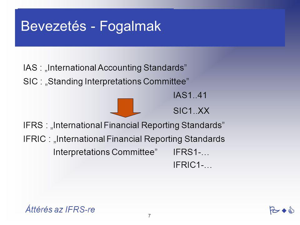 8 Áttérés az IFRS-re Számviteli Törvény Tételes elszámolási szabályok Kb.