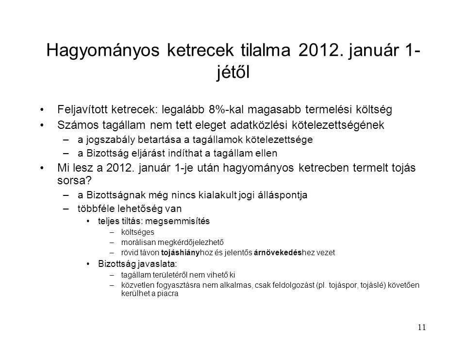 11 Hagyományos ketrecek tilalma 2012.