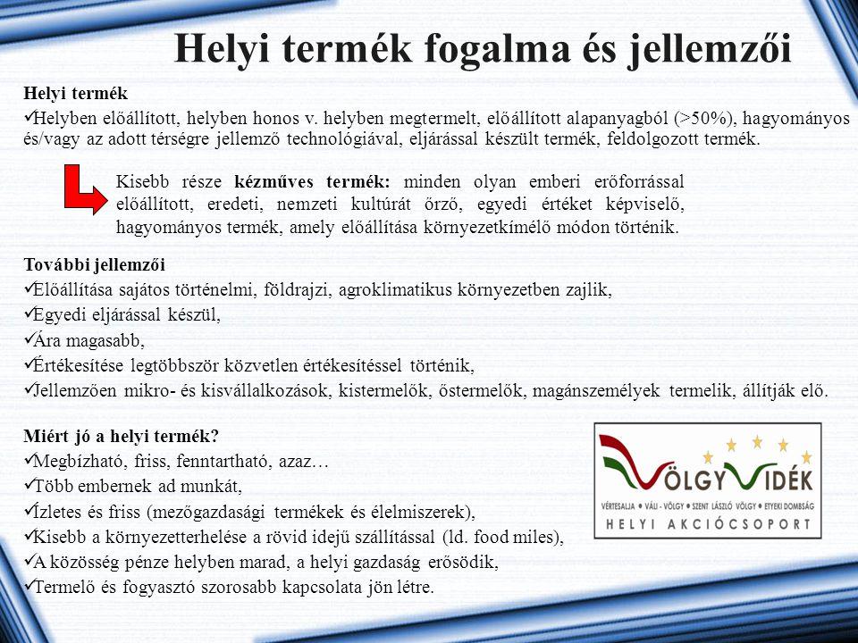 Helyi termékek szabályozása és értékesítése Helyi termékekkel kapcsolatos jogszabályi környezet Kézműves és egyéb háziipari jellegű termékek A kereskedelemmel, közte a forgalmazásukkal kapcsolatos jogszabályok (pl.