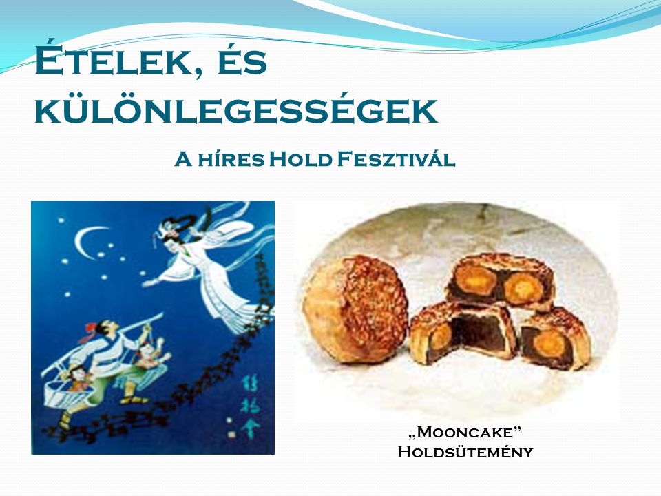 """Ételek, és különlegességek A híres Hold Fesztivál """"Mooncake Holdsütemény"""