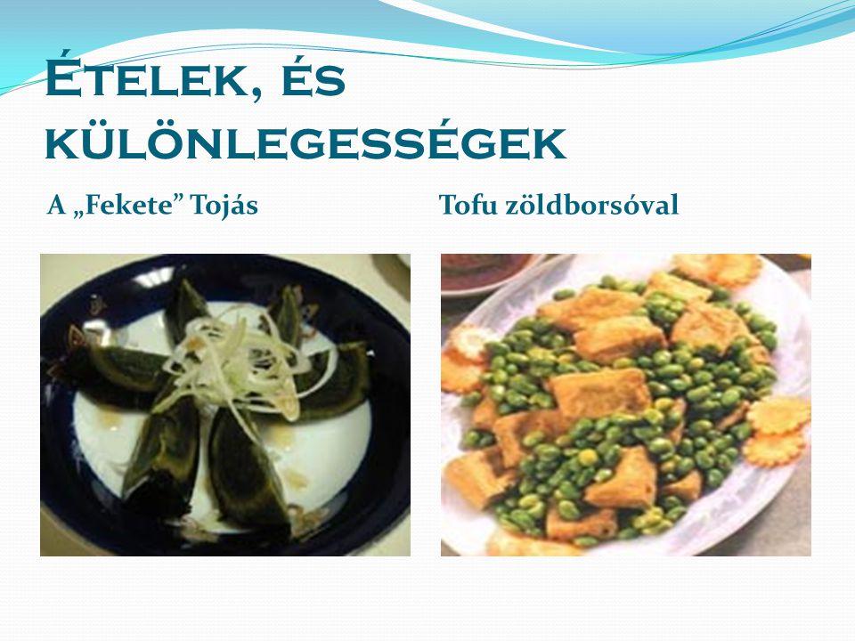 """Ételek, és különlegességek A """"Fekete Tojás Tofu zöldborsóval"""