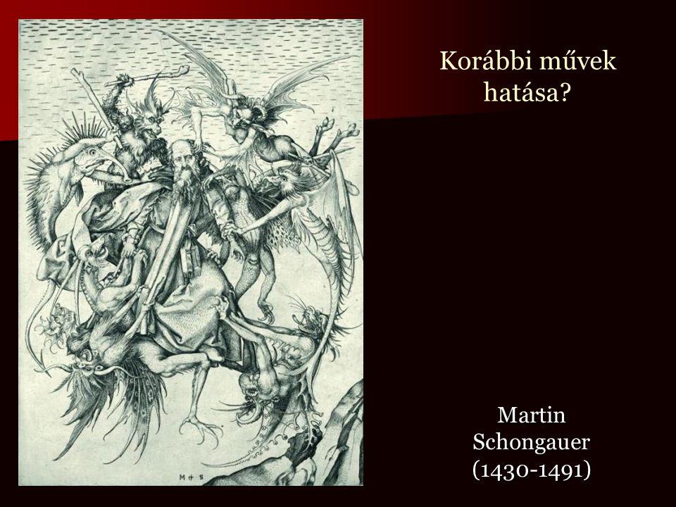 Martin Schongauer (1430-1491) Korábbi művek hatása?