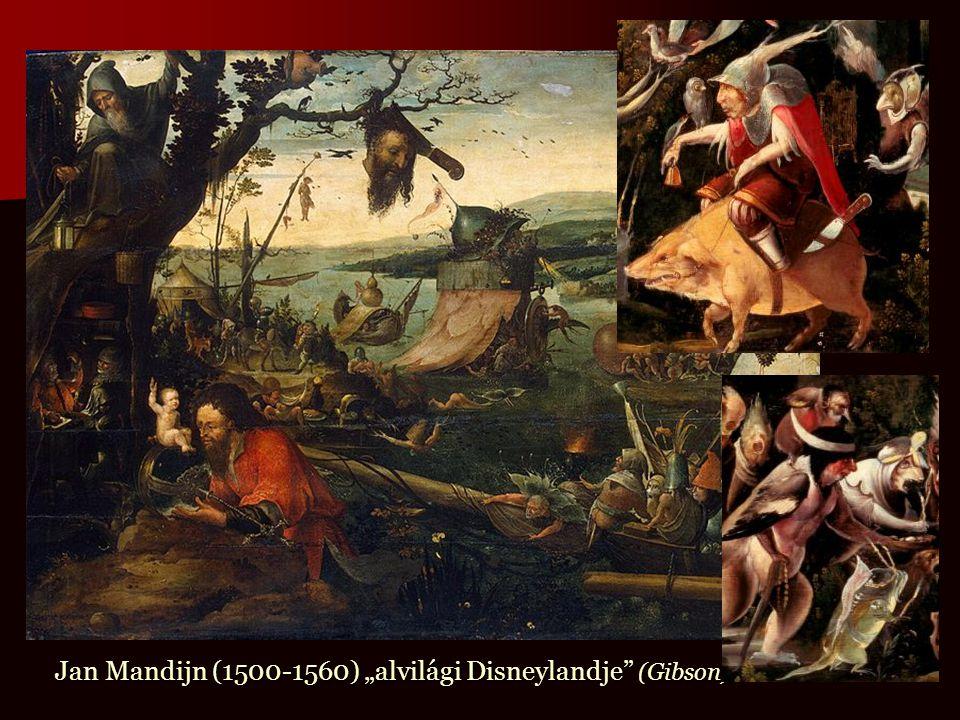 """Jan Mandijn (1500-1560) """"alvilági Disneylandje"""" (Gibson)"""