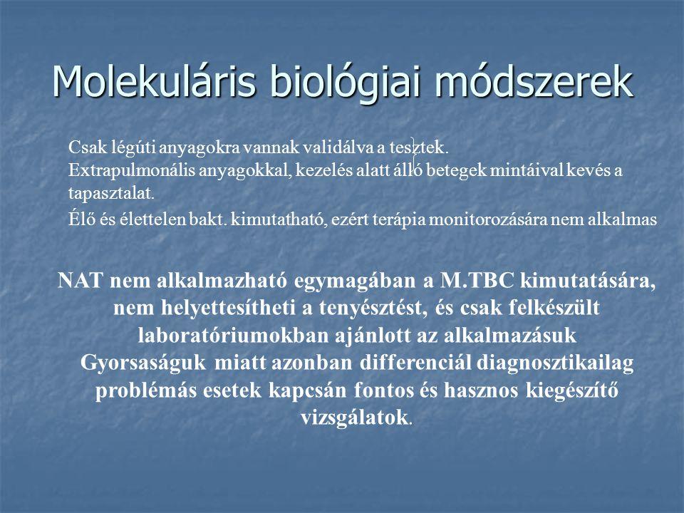 Molekuláris biológiai módszerek Csak légúti anyagokra vannak validálva a tesztek. Extrapulmonális anyagokkal, kezelés alatt álló betegek mintáival kev