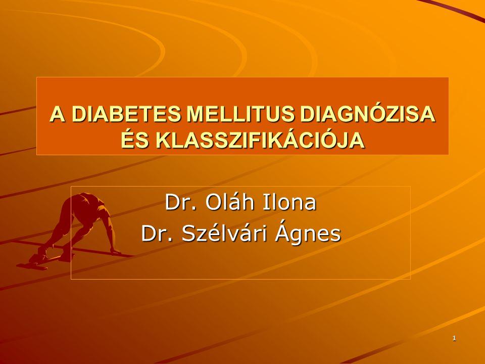 12 EMELKEDETT ÉHOMI VÉRCUKOR IFG Éhomi plazma glukóz ≥ 6.1 mmol/l, de < 7,0 mmol/l ( teljes vérből ≥ 5.6 mmol/l, < 6.1 mmol/l OGTT 2 órás eredménye alapján a beteg lehet IGT-s vagy 2.