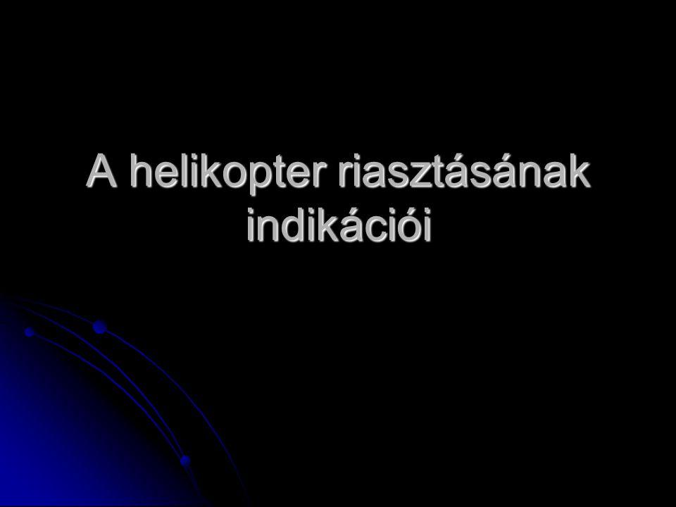 A helikopter riasztásának indikációi