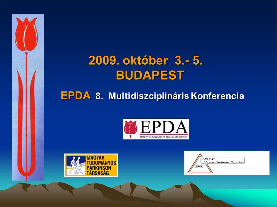2009. október 3.- 5. BUDAPEST 2009. október 3.- 5. BUDAPEST EPDA 8. Multidiszciplináris Konferencia