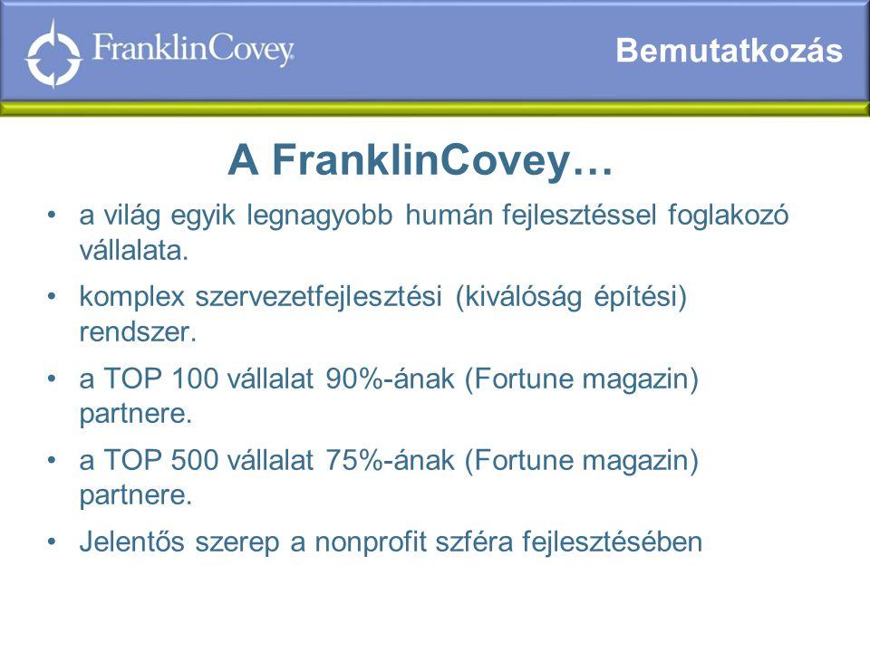 A FranklinCovey… a világ egyik legnagyobb humán fejlesztéssel foglakozó vállalata.