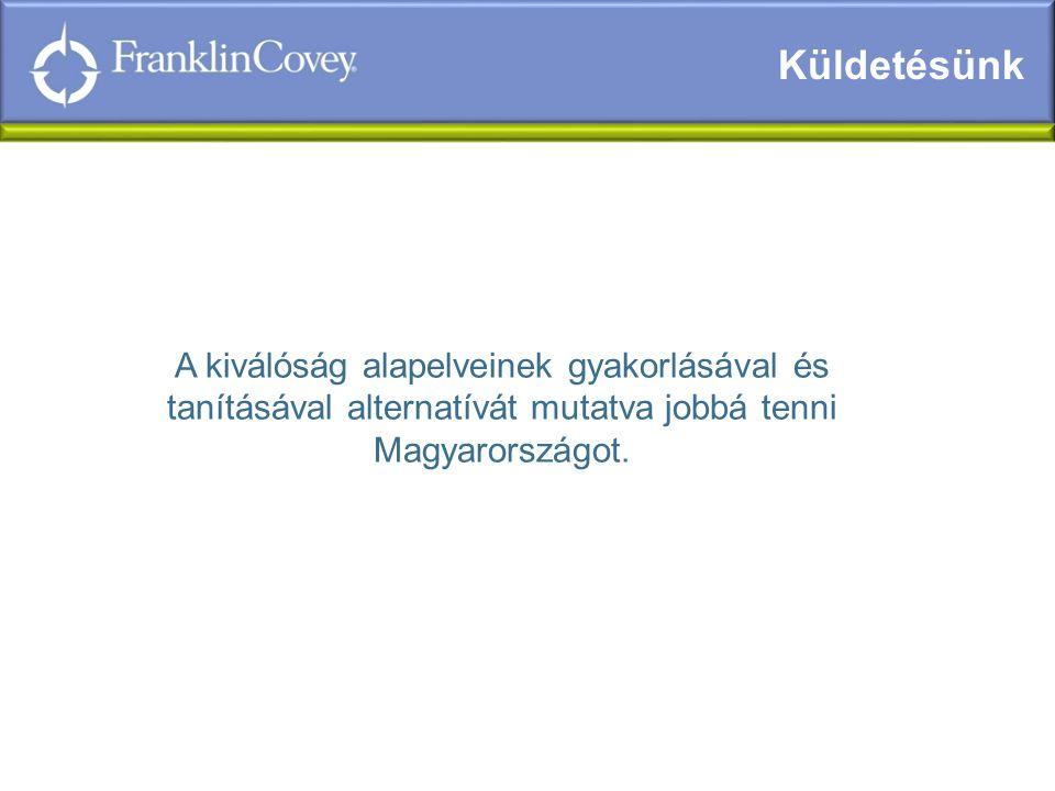 A kiválóság alapelveinek gyakorlásával és tanításával alternatívát mutatva jobbá tenni Magyarországot.