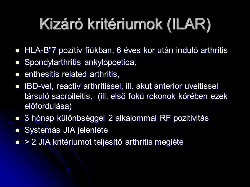 """Kizáró kritériumok (ILAR) HLA-B""""7 pozítiv fiúkban, 6 éves kor után induló arthritis HLA-B""""7 pozítiv fiúkban, 6 éves kor után induló arthritis Spondyla"""