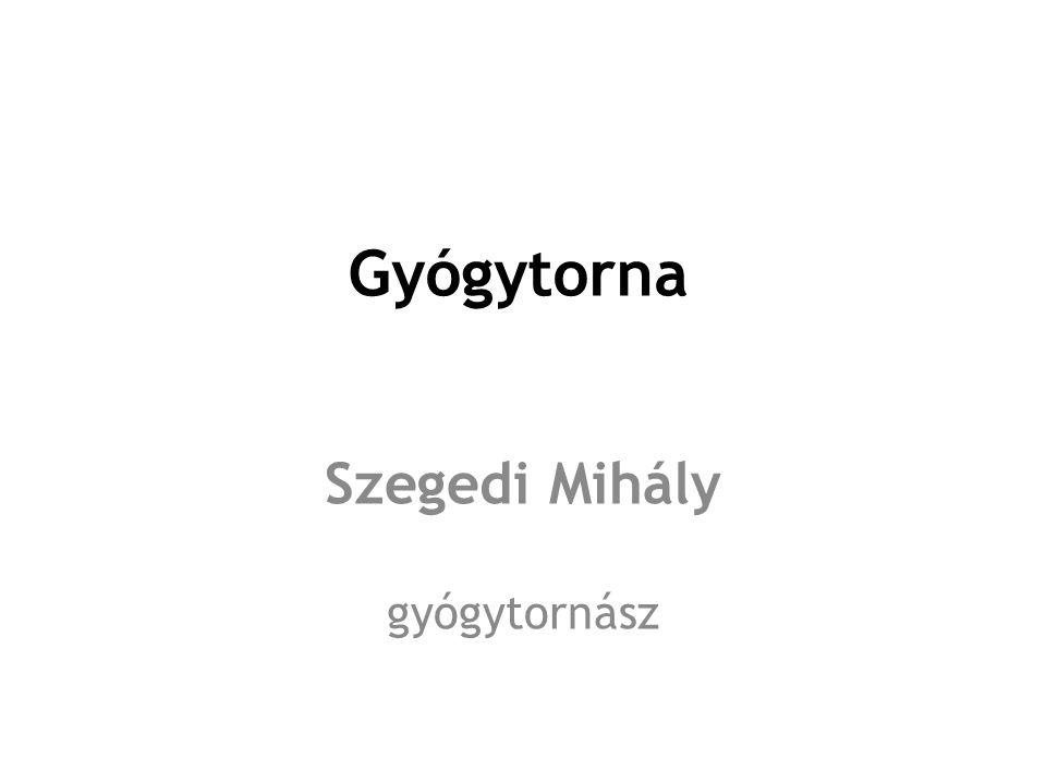 Gyógytorna Szegedi Mihály gyógytornász