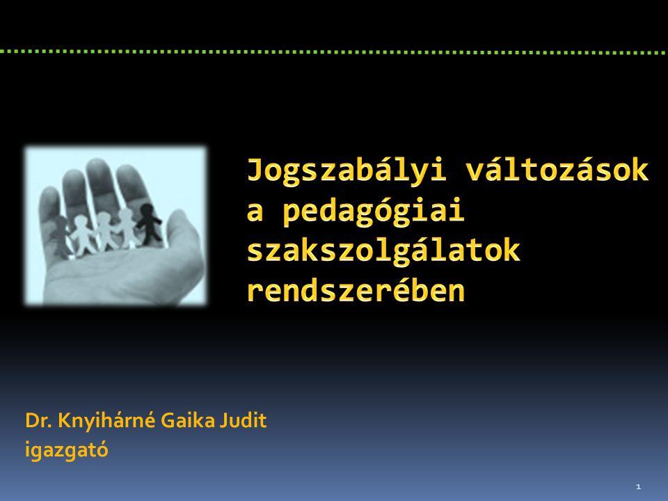 1 Dr. Knyihárné Gaika Judit igazgató