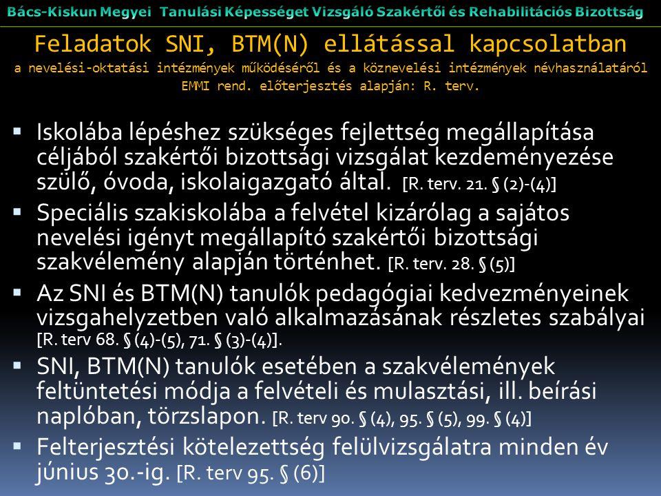 Feladatok SNI, BTM(N) ellátással kapcsolatban a nevelési-oktatási intézmények működéséről és a köznevelési intézmények névhasználatáról EMMI rend. elő