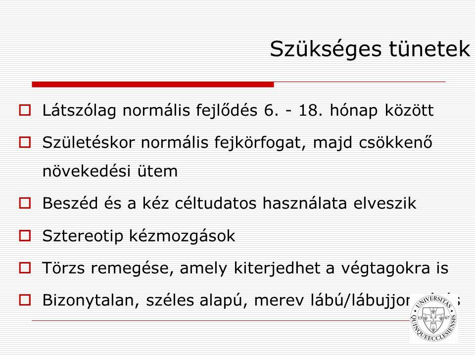 Szükséges tünetek  Látszólag normális fejlődés 6.