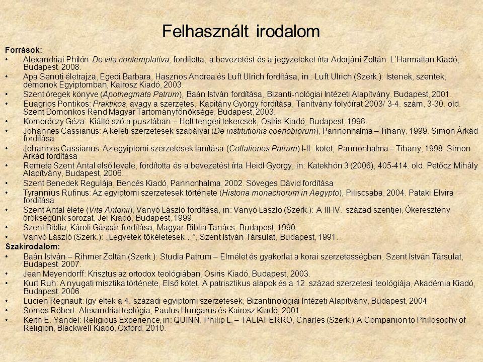 Felhasznált irodalom Források: Alexandriai Philón: De vita contemplativa, fordította, a bevezetést és a jegyzeteket írta Adorjáni Zoltán.