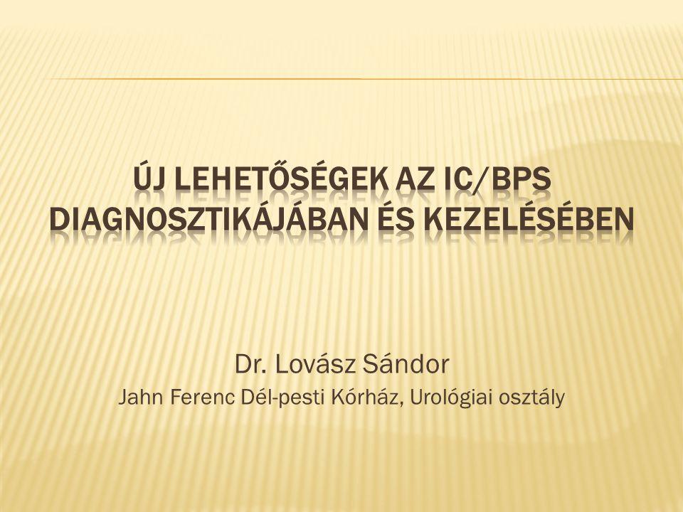 """ Kismedencei fájdalom és diszkomfort  Gyakori vizelés  Késztetéses ingerek (urge)  Negatív vizelet lelet  Húgyúti infekciók kizárása  Panaszok fennállása >3 hónapja  Jellegzetes cystoscopos kép (70%-ban)  Minden más betegség kizárása """"kizárásos diagnózis Hanno PM."""