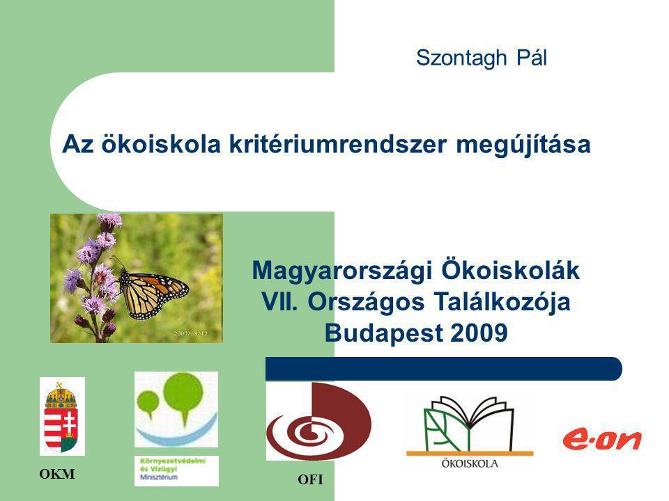 Az ökoiskola kritériumrendszer megújítása Magyarországi Ökoiskolák VII.