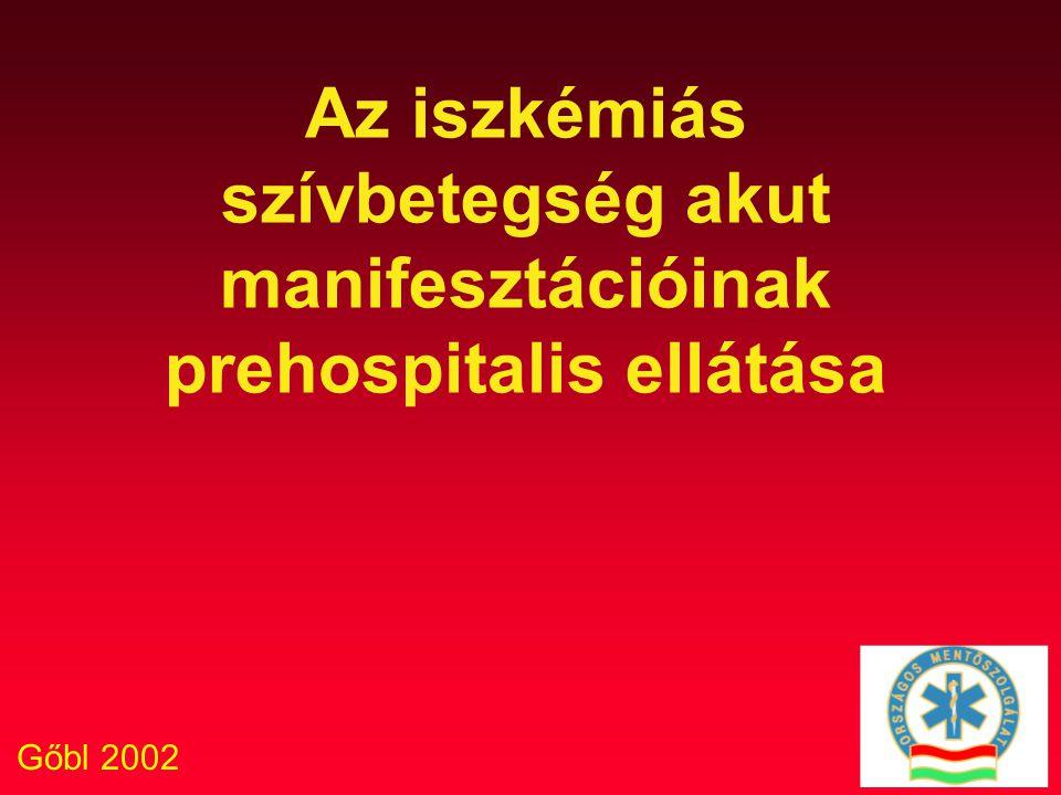 Gőbl 2002 Az iszkémiás szívbetegség akut manifesztációinak prehospitalis ellátása