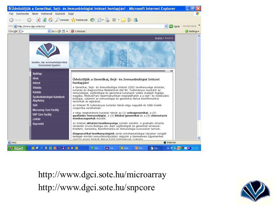 http://www.dgci.sote.hu/microarray http://www.dgci.sote.hu/snpcore
