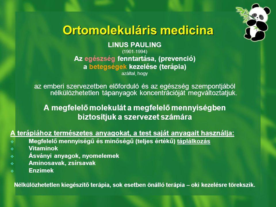 Ortomolekuláris medicina LINUS PAULING (1901-1994) Az egészség fenntartása, (prevenció) a betegségek kezelése (terápia) azáltal, hogy az emberi szervezetben előforduló és az egészség szempontjából nélkülözhetetlen tápanyagok koncentrációját megváltoztatjuk.
