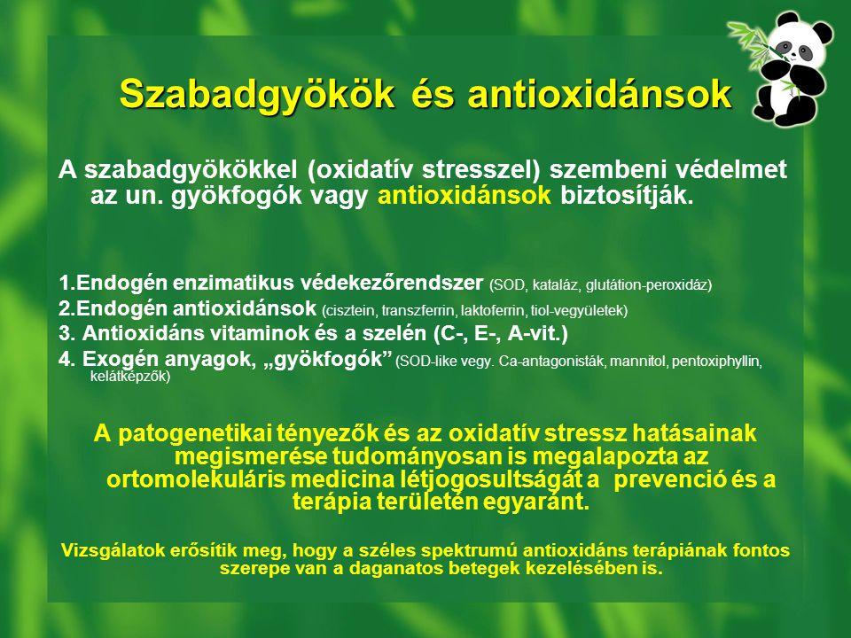 Szabadgyökök és antioxidánsok A szabadgyökökkel (oxidatív stresszel) szembeni védelmet az un.
