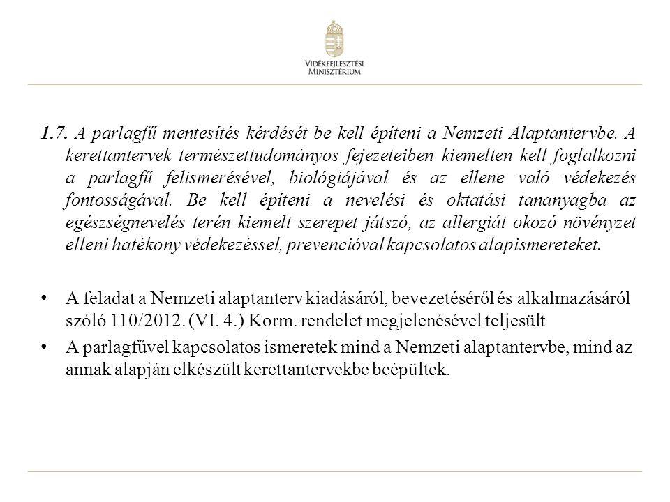 12 1.7. A parlagfű mentesítés kérdését be kell építeni a Nemzeti Alaptantervbe.