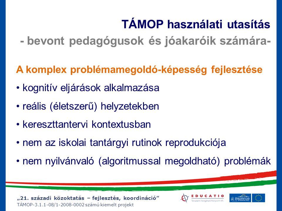 """""""21. századi közoktatás – fejlesztés, koordináció"""" TÁMOP-3.1.1-08/1-2008-0002 számú kiemelt projekt A komplex problémamegoldó-képesség fejlesztése kog"""