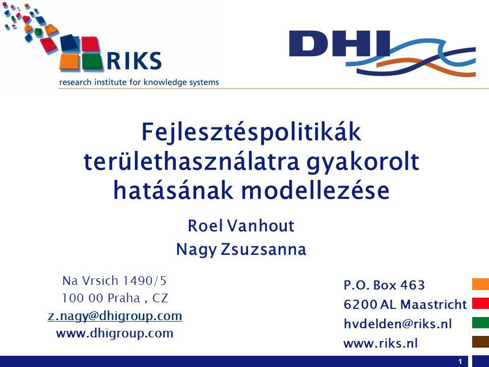 P.O. Box 463 6200 AL Maastricht hvdelden@riks.nl www.riks.nl Hedwig van Delden Roel Vanhout Nagy Zsuzsanna Fejlesztéspolitikák területhasználatra gyak