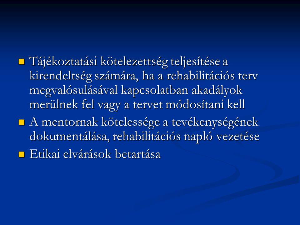 Tájékoztatási kötelezettség teljesítése a kirendeltség számára, ha a rehabilitációs terv megvalósulásával kapcsolatban akadályok merülnek fel vagy a t