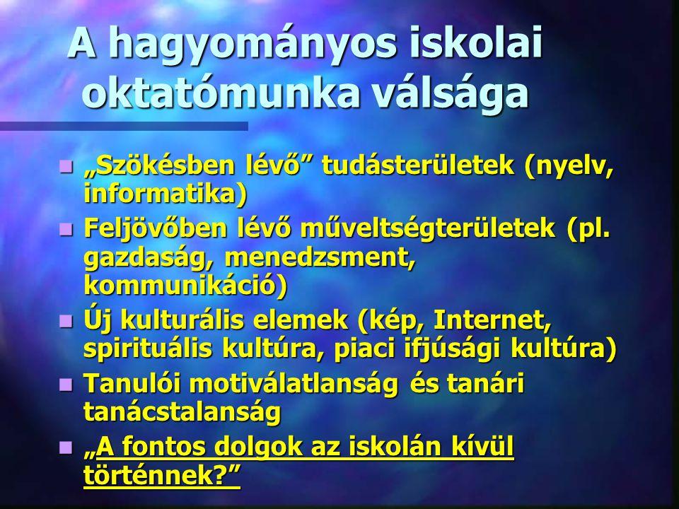 """A hagyományos iskolai oktatómunka válsága """"Szökésben lévő tudásterületek (nyelv, informatika) """"Szökésben lévő tudásterületek (nyelv, informatika) Feljövőben lévő műveltségterületek (pl."""