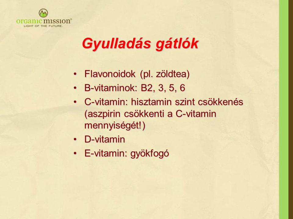 Gyulladás gátlók Flavonoidok (pl.zöldtea)Flavonoidok (pl.