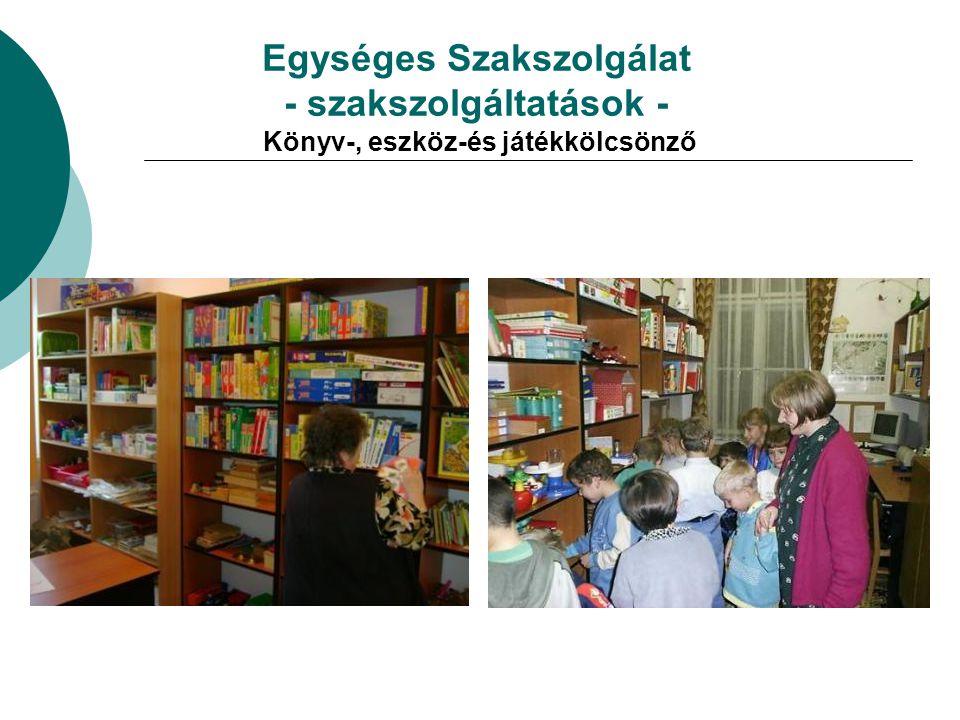 Egységes Szakszolgálat - szakszolgáltatások - Könyv-, eszköz-és játékkölcsönző