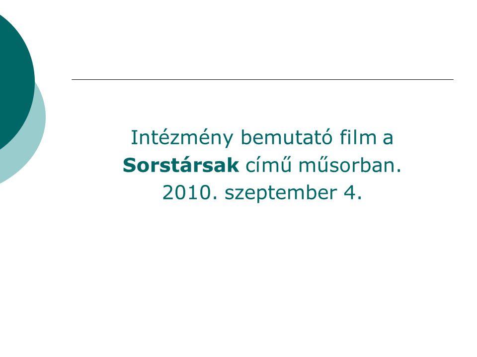 Intézmény bemutató film a Sorstársak című műsorban. 2010. szeptember 4.