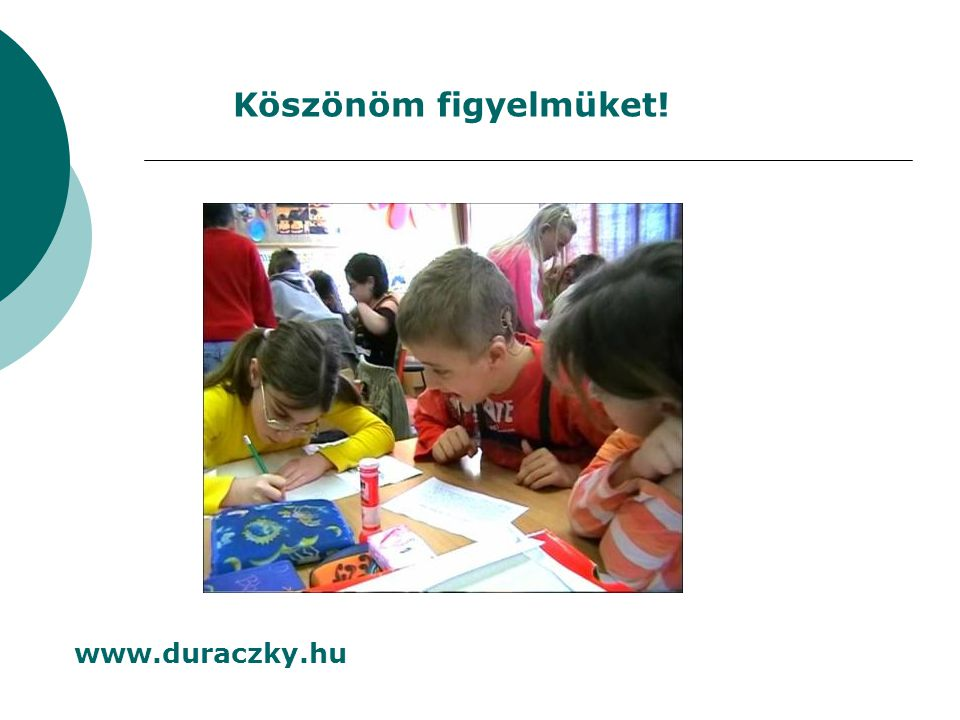 Köszönöm figyelmüket! www.duraczky.hu