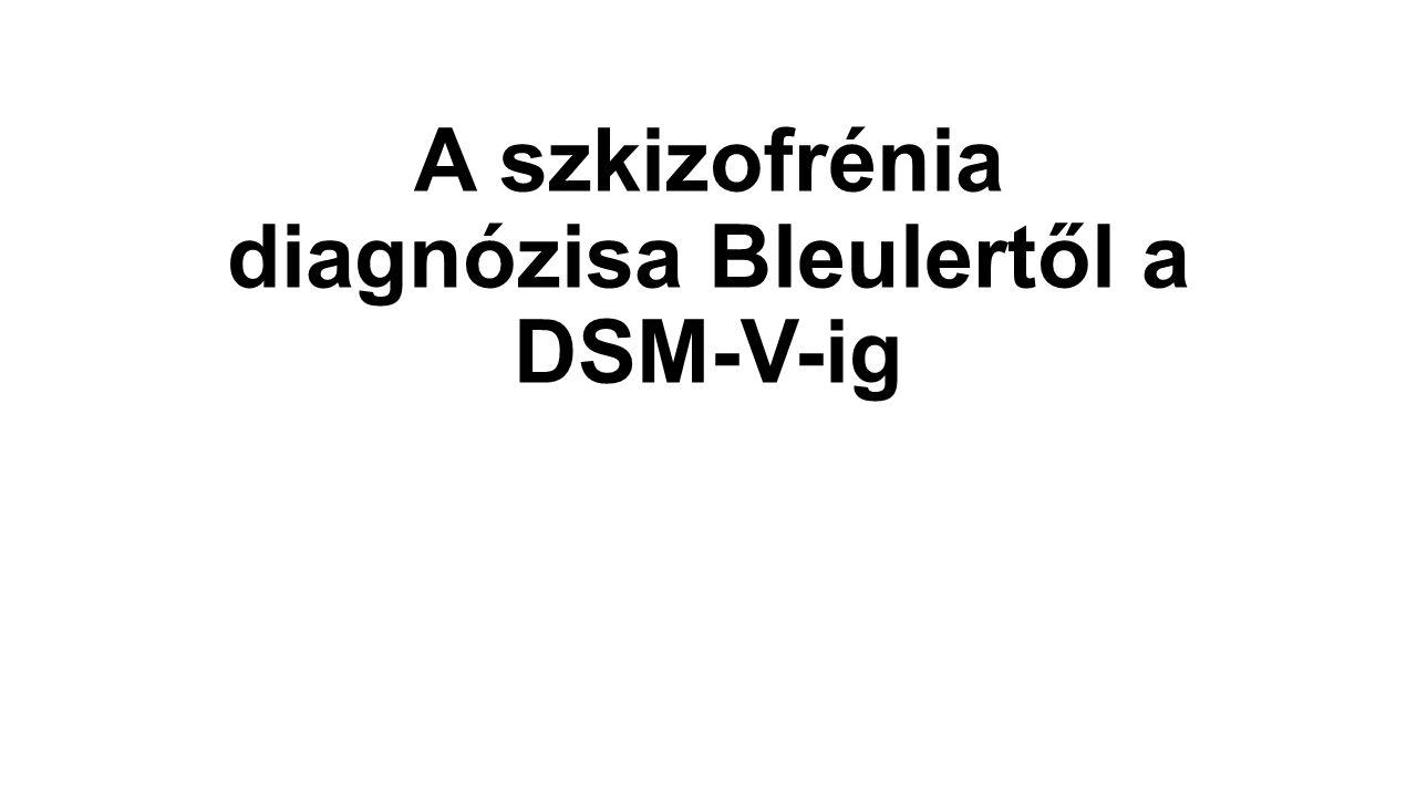 A szkizofrénia diagnózisa Bleulertől a DSM-V-ig