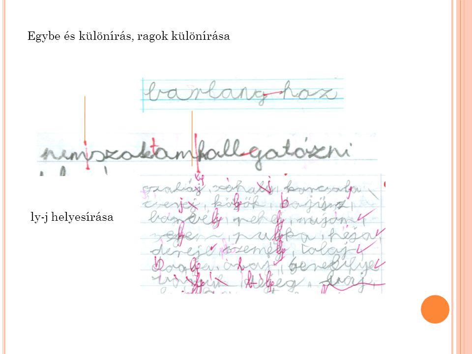 Egybe és különírás, ragok különírása ly-j helyesírása