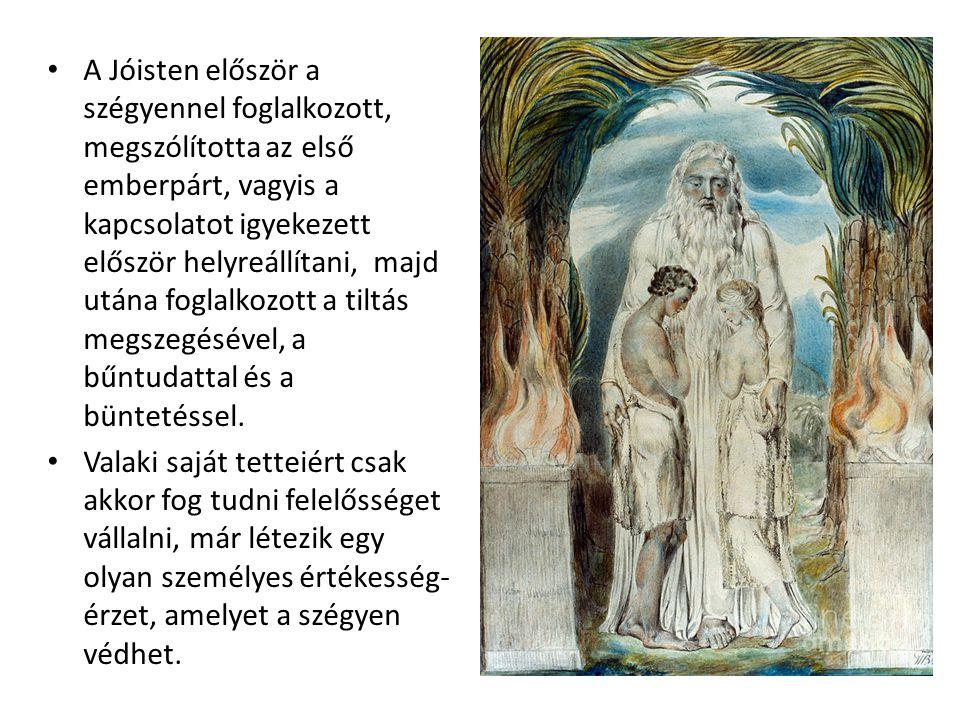 A Jóisten először a szégyennel foglalkozott, megszólította az első emberpárt, vagyis a kapcsolatot igyekezett először helyreállítani, majd utána fogla
