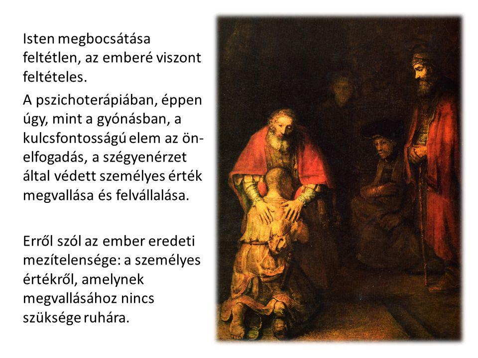 Isten megbocsátása feltétlen, az emberé viszont feltételes. A pszichoterápiában, éppen úgy, mint a gyónásban, a kulcsfontosságú elem az ön- elfogadás,