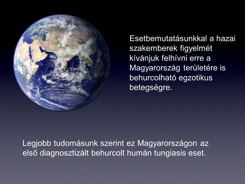 Esetbemutatásunkkal a hazai szakemberek figyelmét kívánjuk felhívni erre a Magyarország területére is behurcolható egzotikus betegségre. Legjobb tudom
