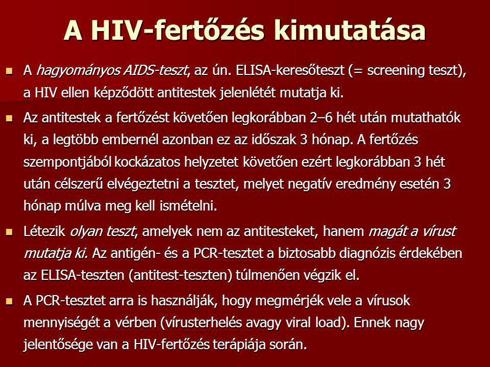 A HIV-fertőzés kimutatása A hagyományos AIDS-teszt, az ún. ELISA-keresőteszt (= screening teszt), a HIV ellen képződött antitestek jelenlétét mutatja