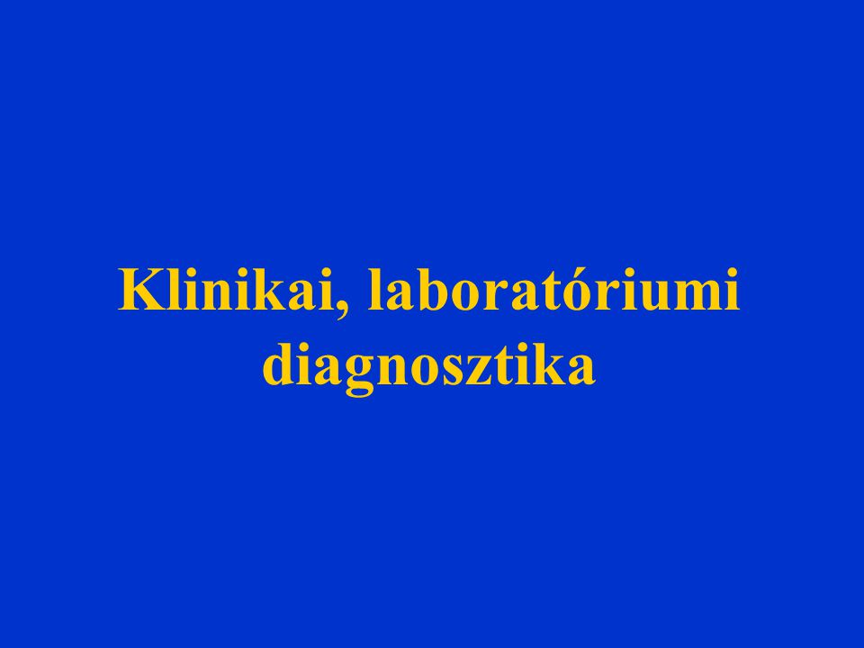Klinikai, laboratóriumi diagnosztika