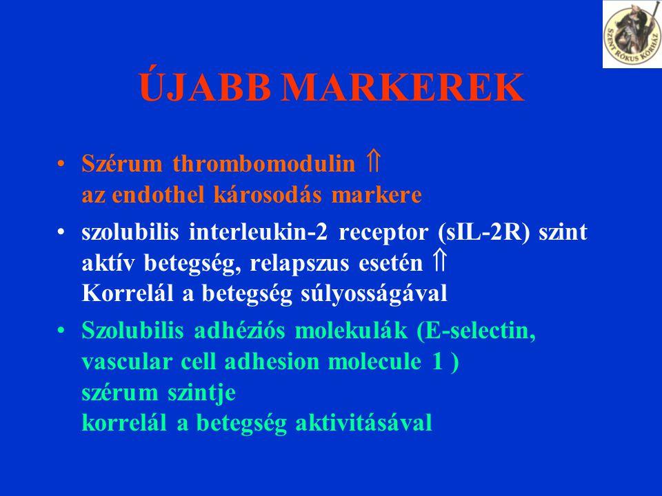 ÚJABB MARKEREK Szérum thrombomodulin  az endothel károsodás markere szolubilis interleukin-2 receptor (sIL-2R) szint aktív betegség, relapszus esetén  Korrelál a betegség súlyosságával Szolubilis adhéziós molekulák (E-selectin, vascular cell adhesion molecule 1 ) szérum szintje korrelál a betegség aktivitásával
