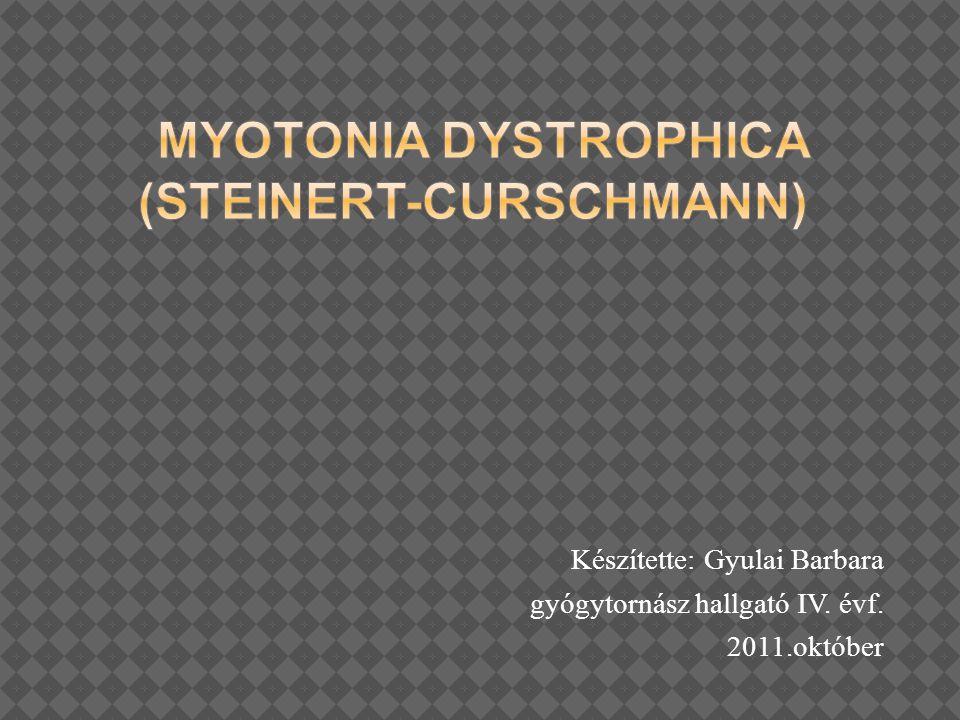 Készítette: Gyulai Barbara gyógytornász hallgató IV. évf. 2011.október