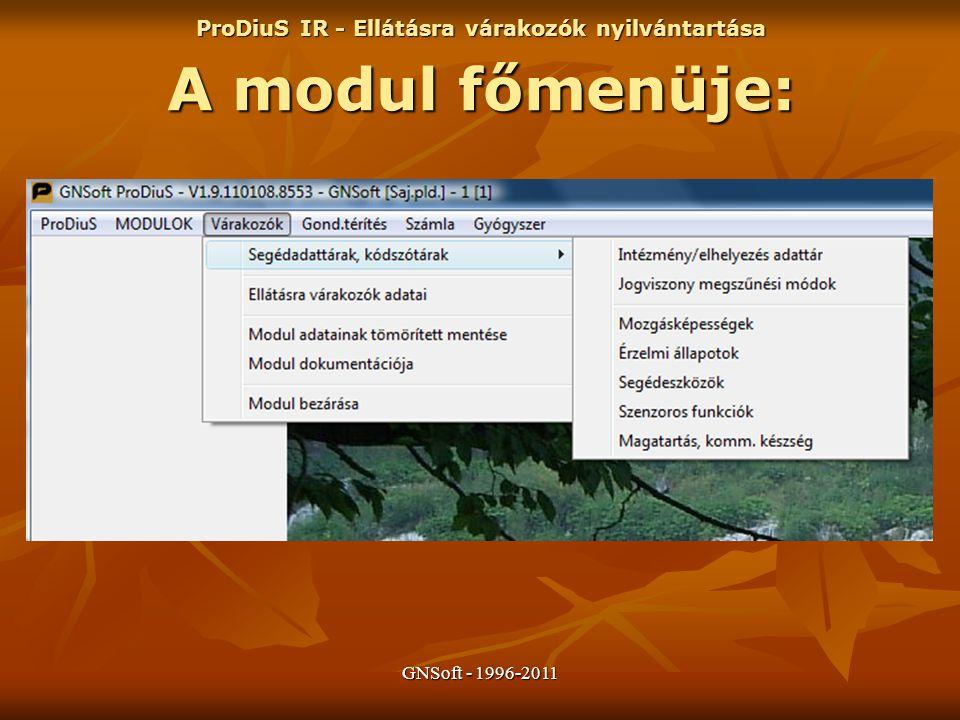 GNSoft - 1996-2011 ProDiuS IR - Ellátásra várakozók nyilvántartása A modul főmenüje: