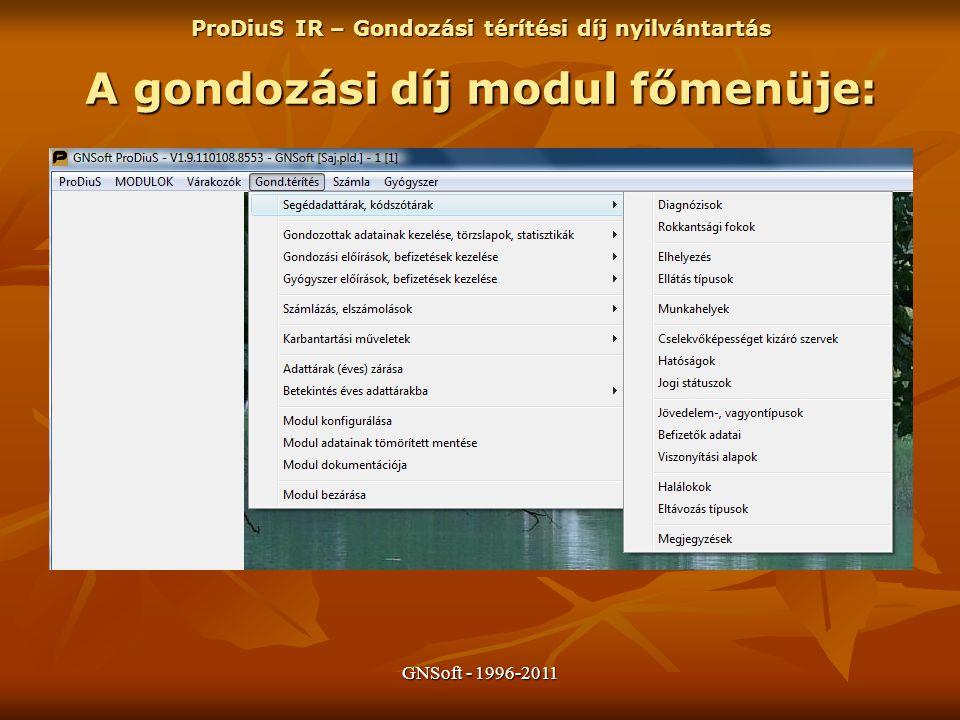 GNSoft - 1996-2011 A gondozási díj modul főmenüje: ProDiuS IR – Gondozási térítési díj nyilvántartás
